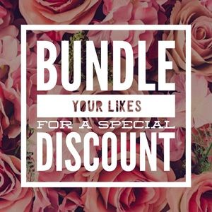 Bundle your likes for a great deal!